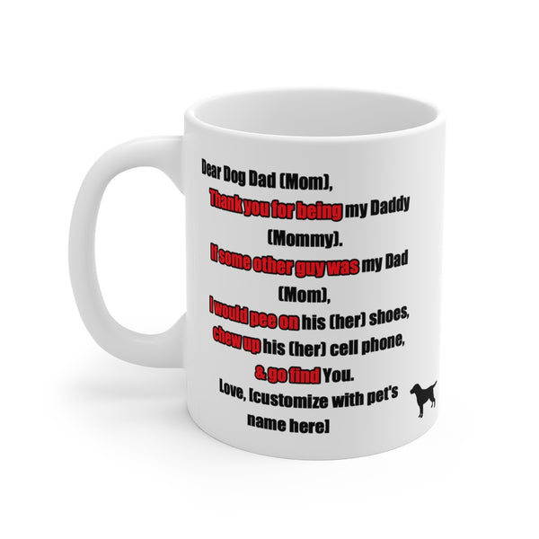 Custom Pet White Ceramic Mug 11 oz Dear Dog Dad (Mom) ...