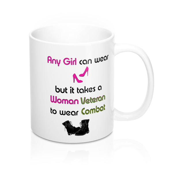 Any Girl Can Wear Heels But It Takes A Woman To Wear Combat Boots Shirts - Personalized Custom Mug 11oz