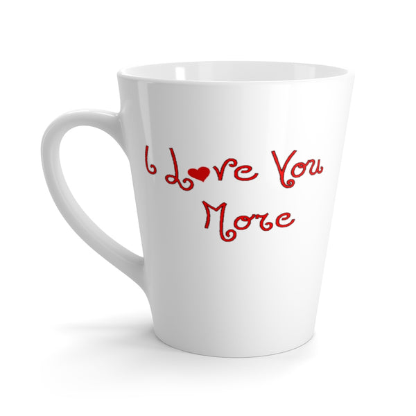 I Love You More Latte mug