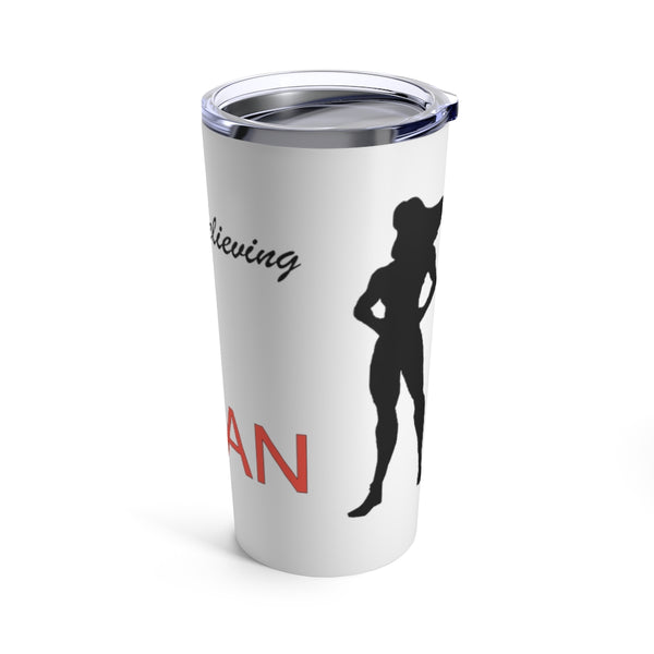 1/2 of doing is believing that you can - Customizable Tumbler 20oz