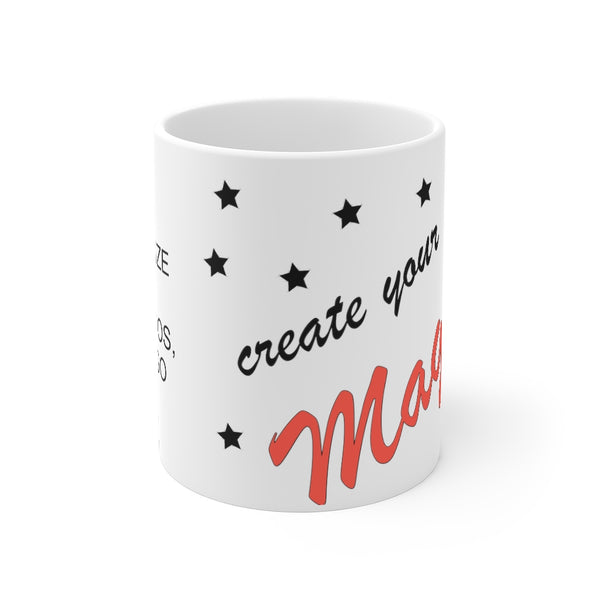 Create your own Magic  - Personalizable & Customizable Mug 11oz