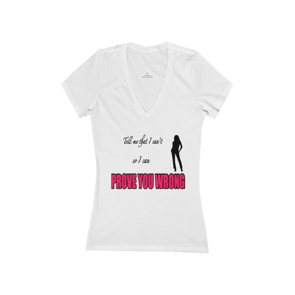 T-Shirt - Tell me that I can't so I can Prove You Wrong (Ladies)