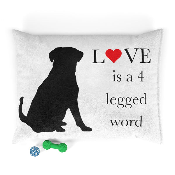 love is a 4 legged word Pet Bed