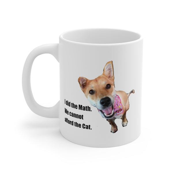 Custom Pet White Ceramic 11oz I did the Math, We cannot Afford the Cat