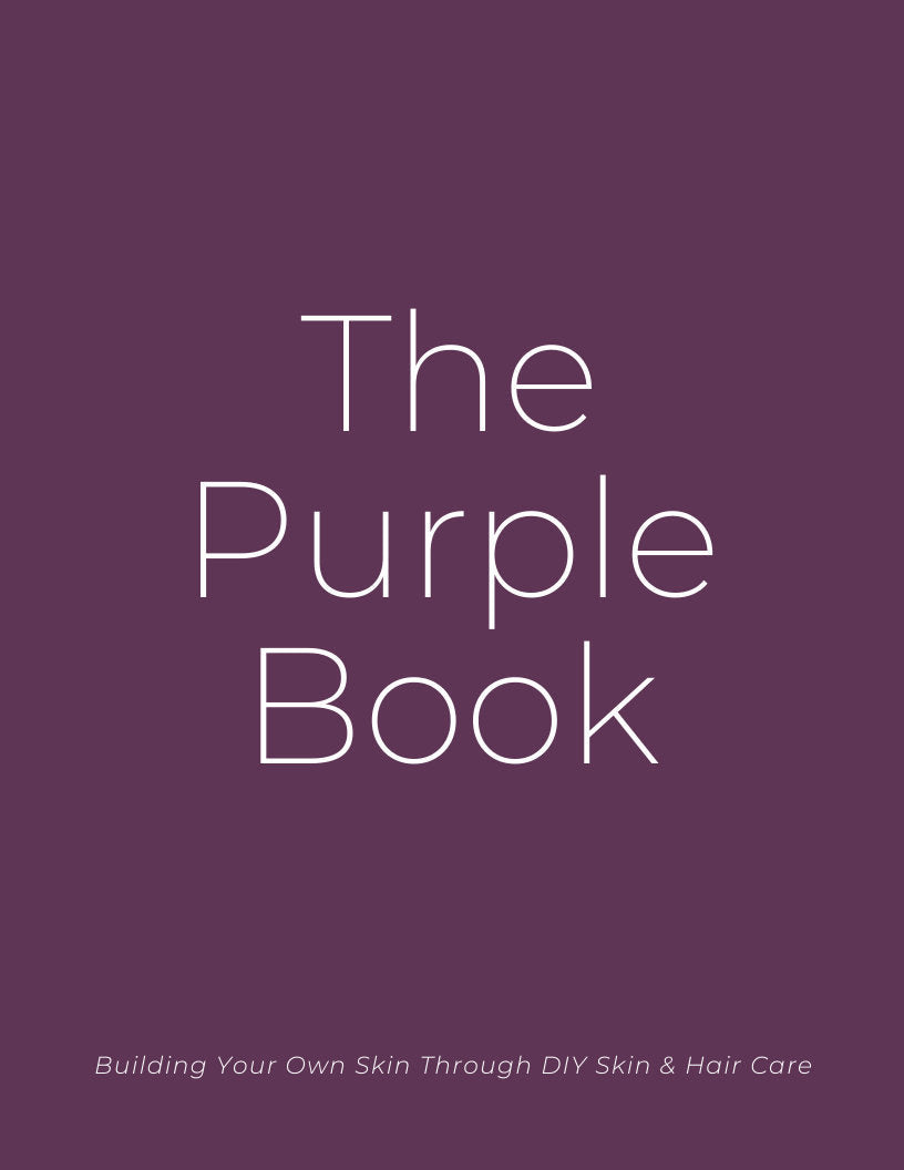 The Purple Book: DIY Skin and Hair Care Recipe Book (A5 & Letter) - B.Y.O.Skin Bar