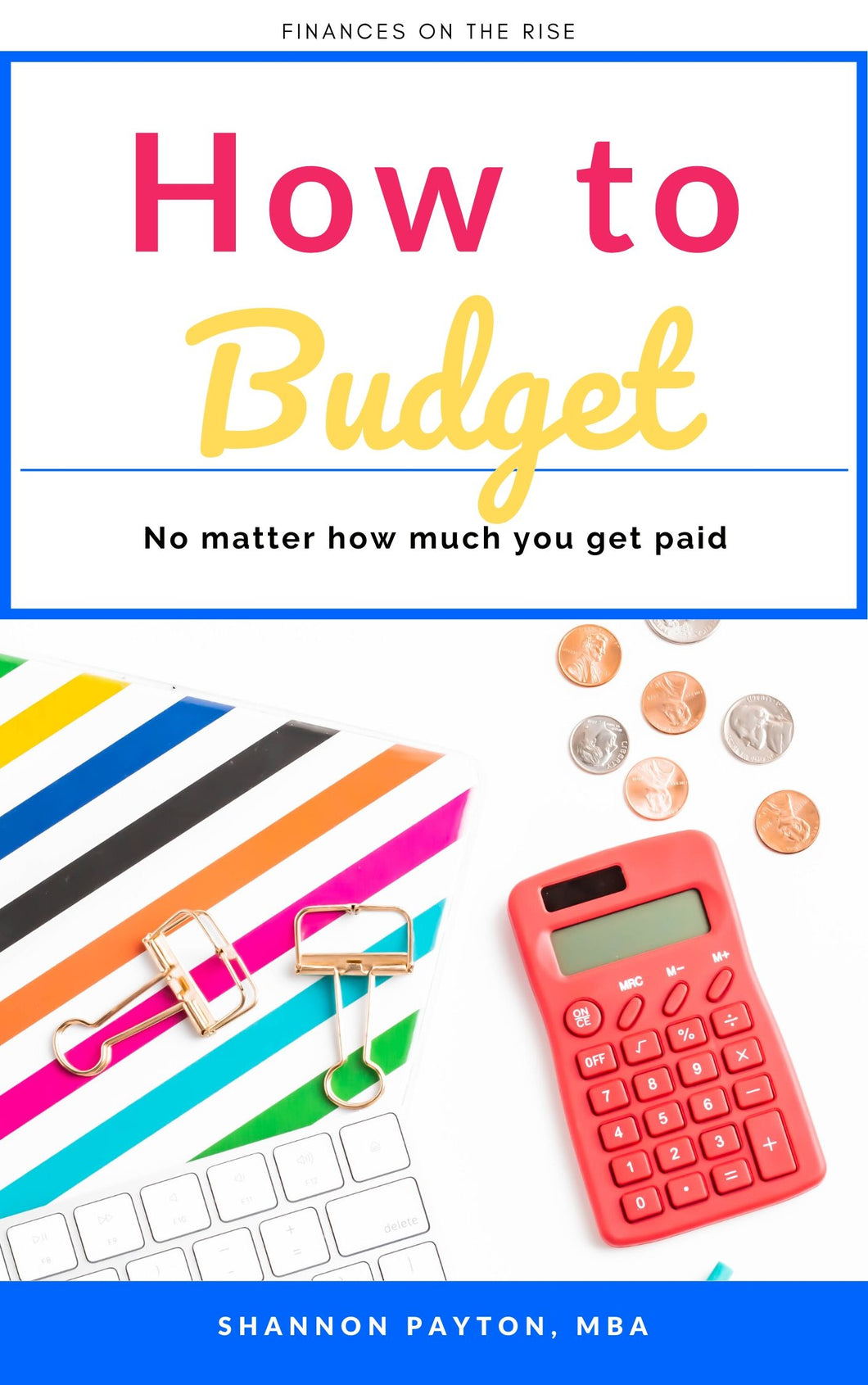 How to Budget no matter how much money you make Workbook