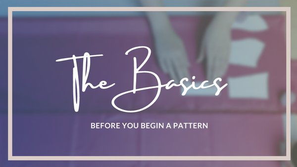 The Basics: Before You Start a Sewing Pattern