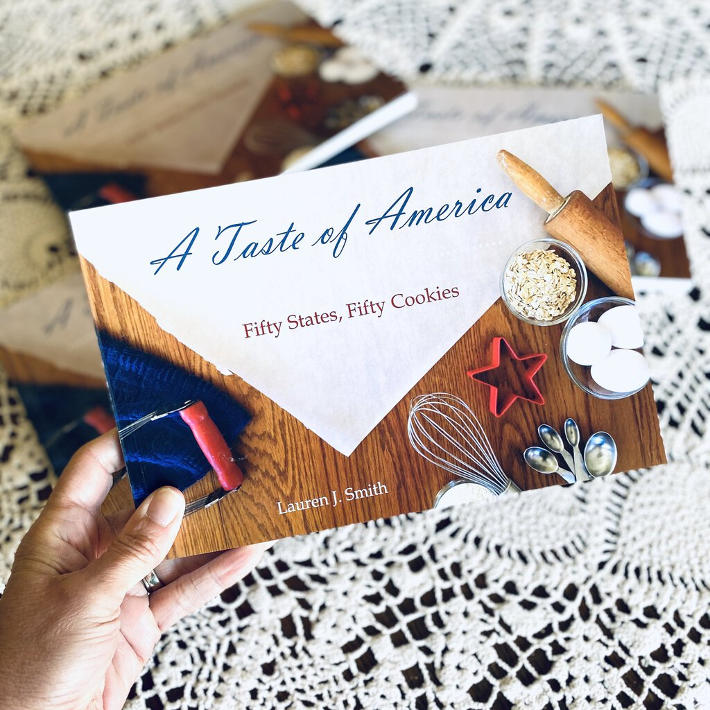 A Taste of America; Fifty States Fifty Cookies by Lauren Smith