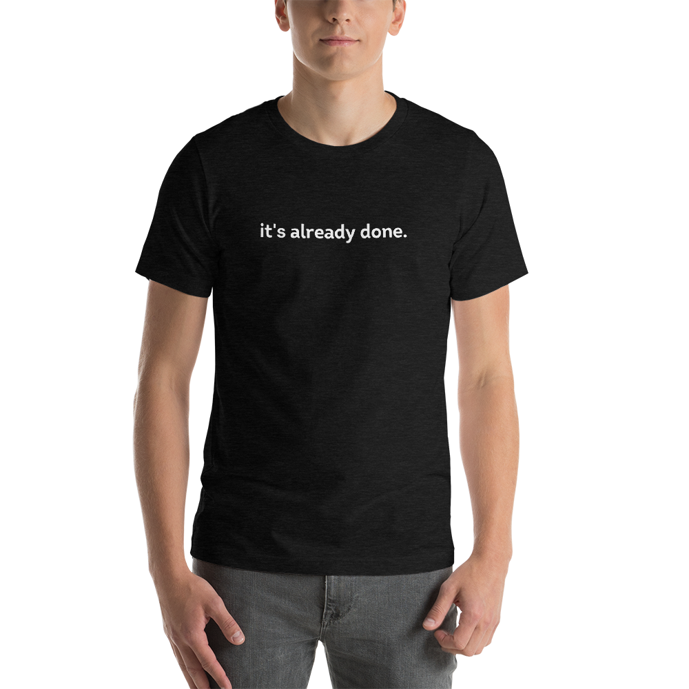 it's already done tee (black)