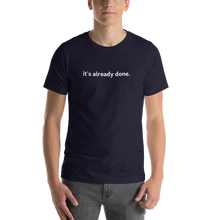 Load image into Gallery viewer, it's already done tee (black)