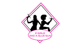 2 Girls & A Glue Gun
