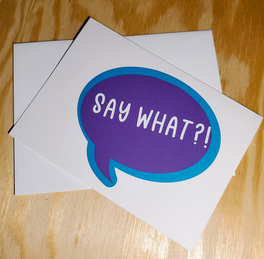 Say What?! Greeting Card