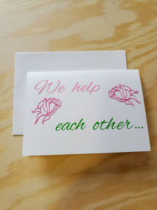 We Help Each Other Greeting Card