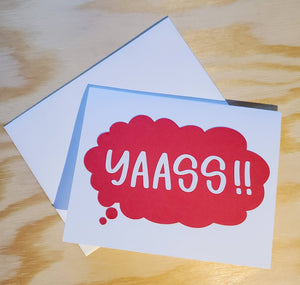 YAASS!! Greeting Card