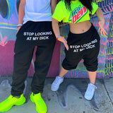 """Stop Looking At My Dick"" Sweatpants"