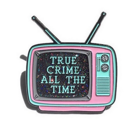True Crime All The Time Pin