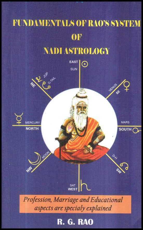Fundamentals Of Rao'S System Of Nadi Astrology