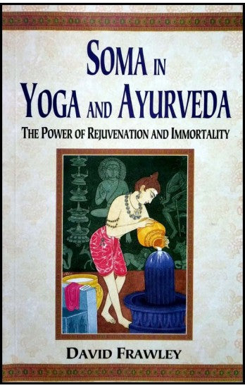Soma In Yoga And Ayurveda