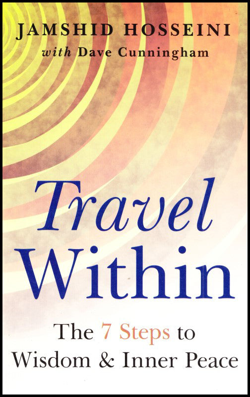 Travel Within - The 7 Steps To Wisdom & Inner Peace
