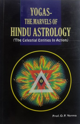 Yogas-The Marvels Of Hindu Astrology (The Celestial Entities In Action)