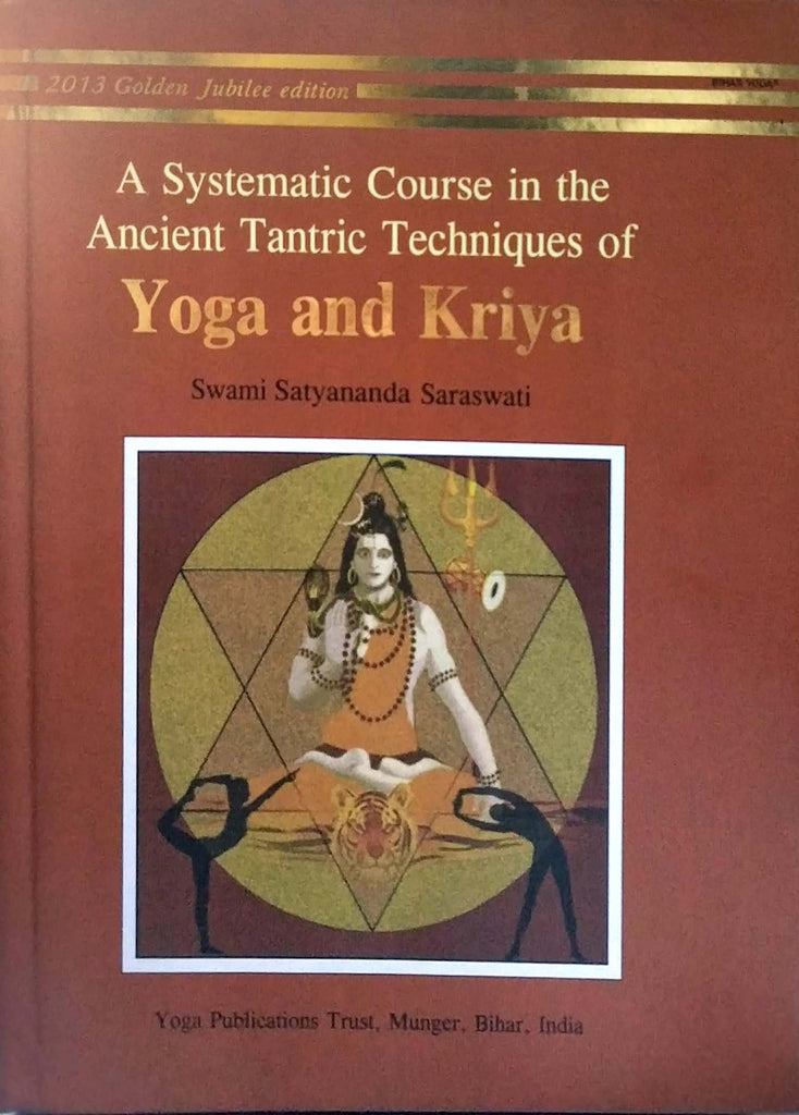 a-systematic-course-in-the-ancient-tantric-techniques-of-yoga-and-kriya
