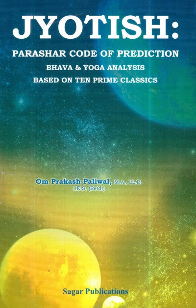 Jyotish : Parashar Code Of Prediction Bhava & Yoga Analysis Based On Ten Prime Classics
