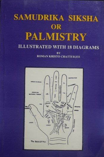 Samudrika Siksha Or Palmistry (Illustrated With 18 Diagrams)