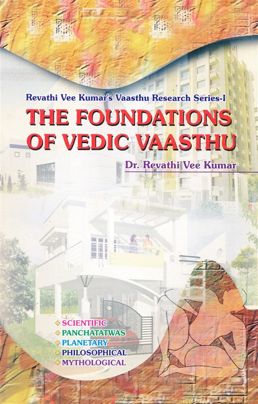 The Foundations Of Vedic Vaasthu
