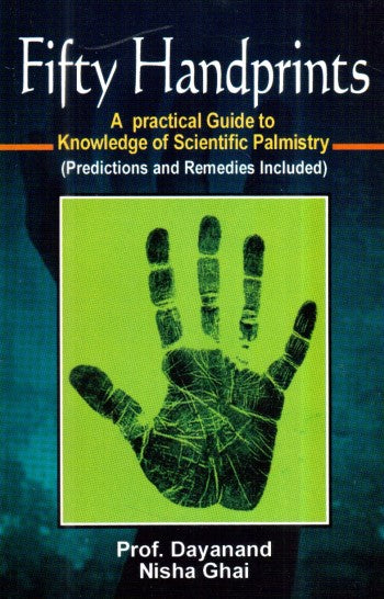 Fifty Handprints (A Practical Guide To Knowledge Of Scientific Palmistry)