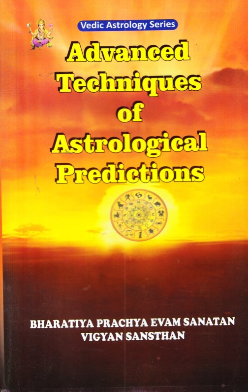 Advanced Techniques Of Astrological Predictions-I