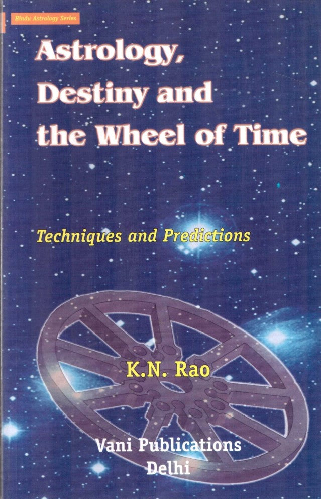 astrology-destiny-and-the-wheel-of-time-techniques-and-predictions