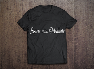 Sisters Who Meditate T-Shirt
