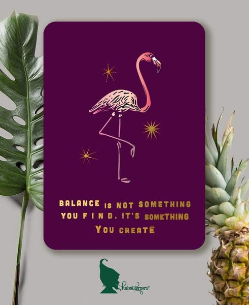 Stationary - Balance Is Not Something You Find It's Something You Create