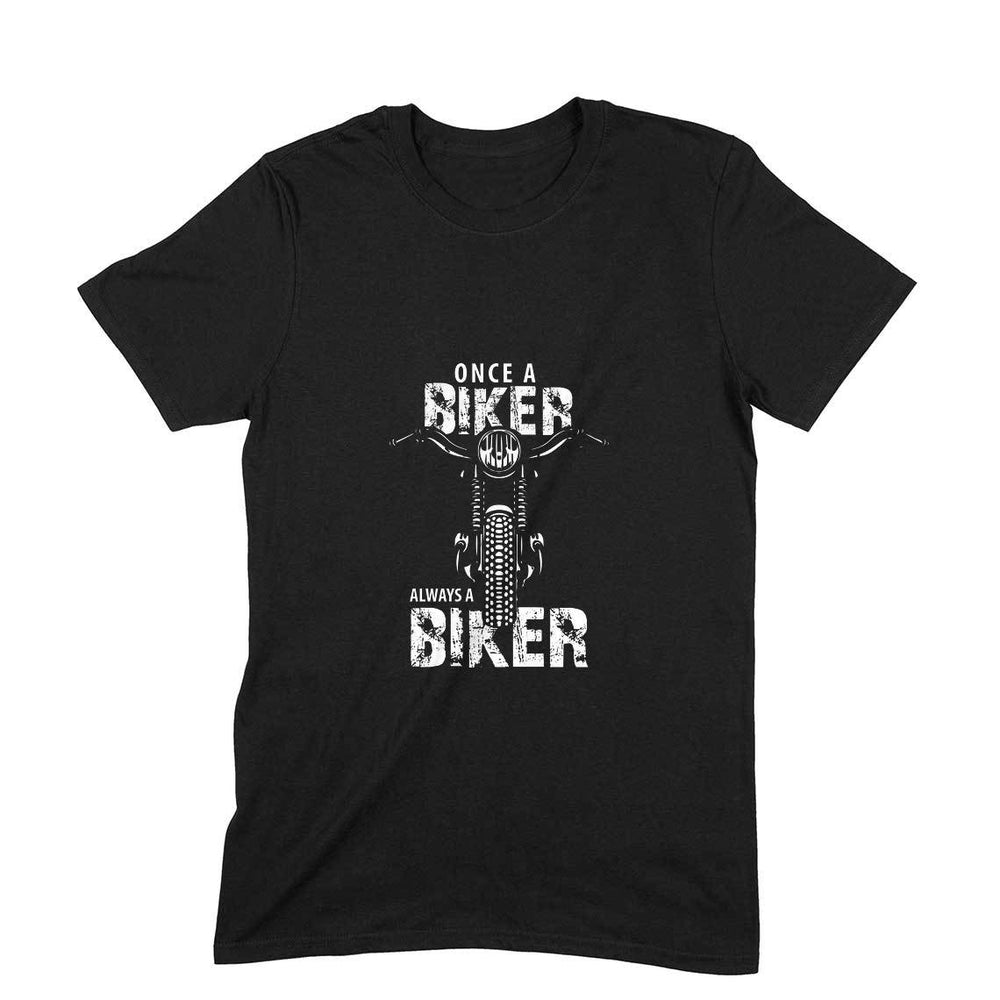 Once A Biker Always A Biker T-Shirt