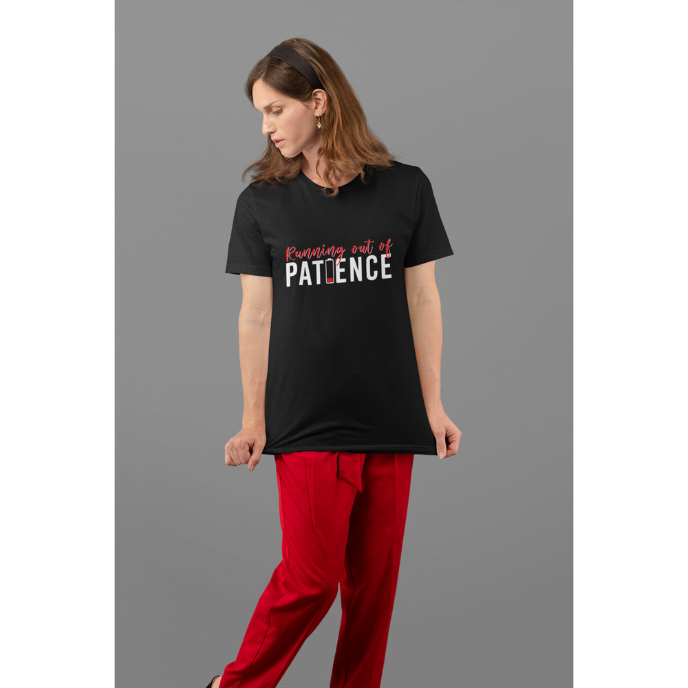 Running Out Of Patience T-Shirt