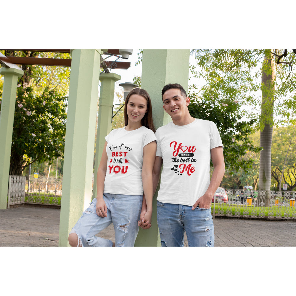 I am at my best with you and You bring out the best in me Couple T-Shirt