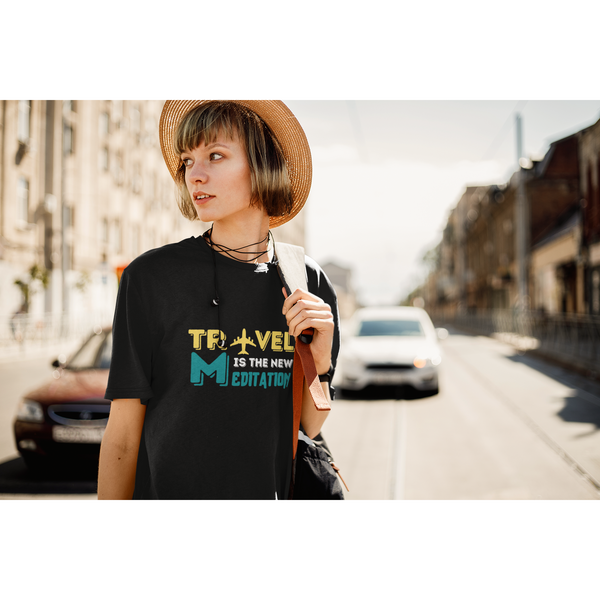 Travel Is The New Meditation T-Shirt