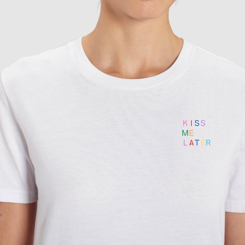 KISS ME LATER- T-SHIRT