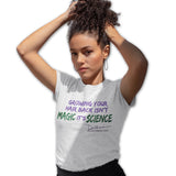 Growing Your Hair Is Not Magic - Tshirt