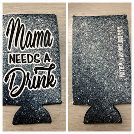 Mama Needs A Drink Drink Holster
