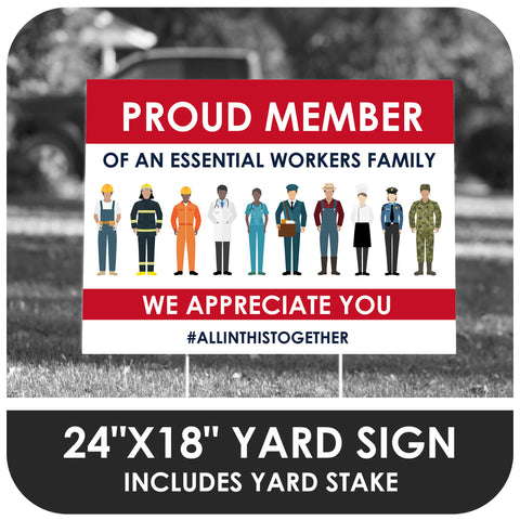 Proud Member of an Essential Workers Family Yard Sign