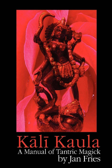 Kali Kaula: A Manual of Tantric Magick by Jan Fries #CheaperThanAmazon #Must Read for Tantra Practioners