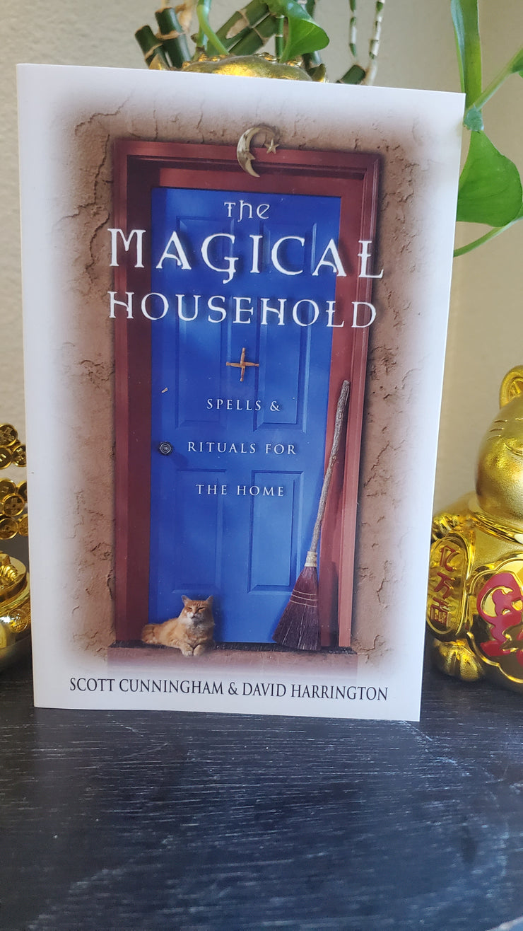 The Magical Household by Scott Cunningham  & David Harrington #MustHave for #HoodooPractitioners #Hoodoo #Conjure #ScottCunningham