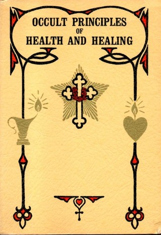 Occult principles of health and healing*Instant Download* EBook #NoLongerInPrint #RareOccultText #MaxHeindel