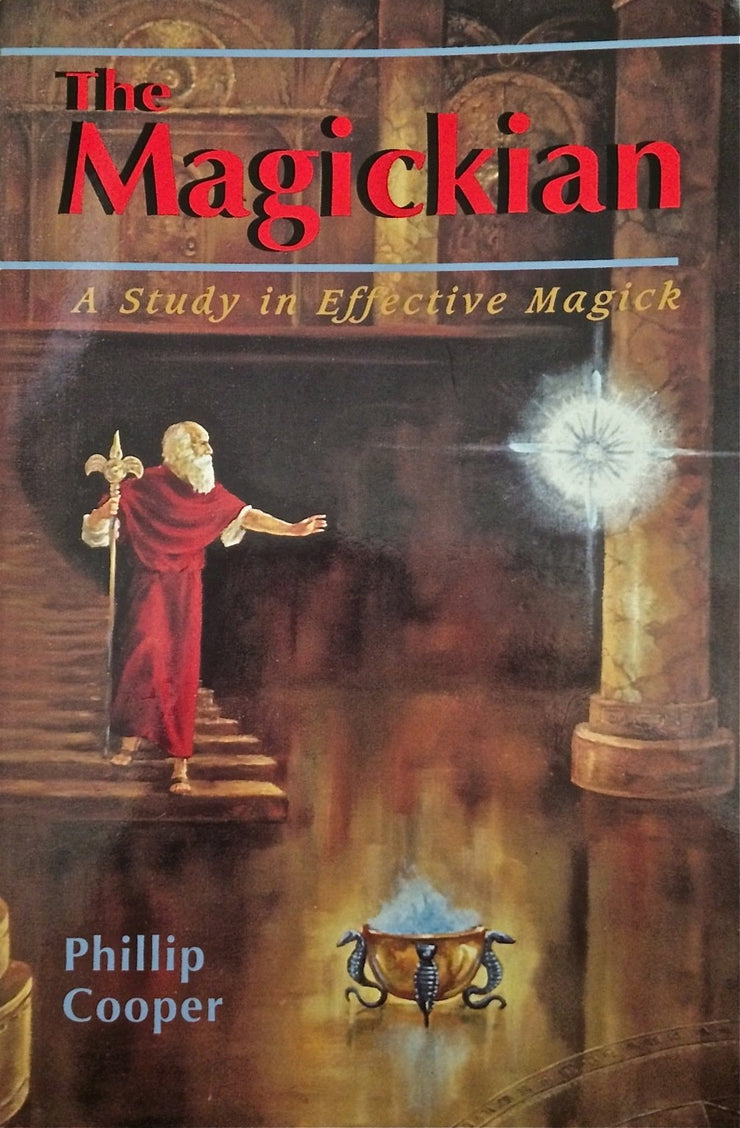The Magickian: A Study in Effective Magick By Phillip Cooper *Instant download* Great Quality *MUST READ!! Unbeatable Price!