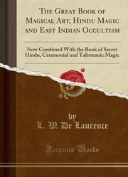 The Great Book of Magical Art, Hindu Magic and Indian Occultism **Instant Access**!!