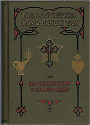 Rosicrucian Cosmo-Conception : Mystic Christianity By Max Heindel *Mind Blowing Read!!*