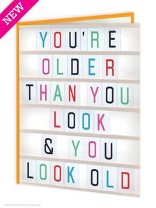 Older Than You Look Birthday Card - WoW Balloons Direct
