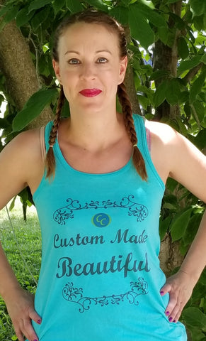 "Ladies ""Custom Made Beautiful"" Tank"