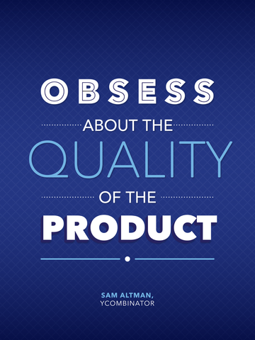 Obsess About the Quality of the Product
